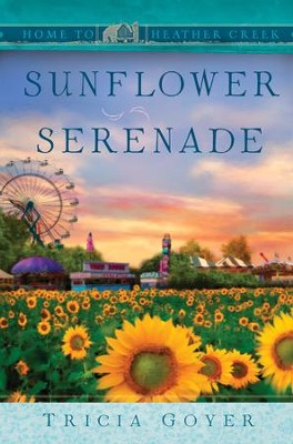 Sunflower Serenade: Sunflower Serenade - eBook  -     By: Tricia Goyer