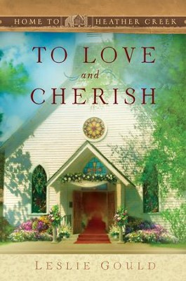 To Love and Cherish: To Love and Cherish - eBook  -     By: Leslie Gould