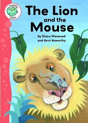 Tadpoles Tales: Aesop's Fables: The Lion and the Mouse: Tadpoles Tales: Aesop's Fables / Digital original - eBook  -     By: Diane Marwood     Illustrated By: Anni Axworthy