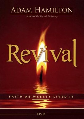 Revival DVD: Faith as Wesley Lived It  -     By: Adam Hamilton
