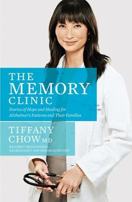 The Memory Clinic: Stories Of Hope And Healing For Alzheimer's Pts And Their Familli - eBook  -     By: Tiffany Chow