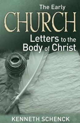 The Early Church: Letters to the Body of Christ - eBook  -     By: Kenneth Schenck