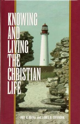 Knowing & Living Christian Life: Weekly Devotions  -     By: Joel Beeke, James Greendyk