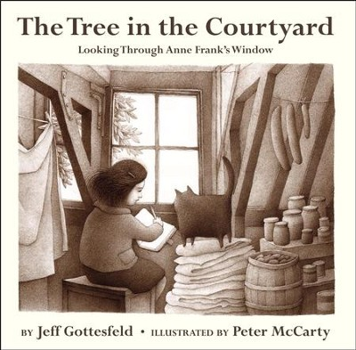 The Tree in the Courtyard: Looking Through Anne Frank's Window - eBook  -     By: Jeff Gottesfeld     Illustrated By: Peter McCarty