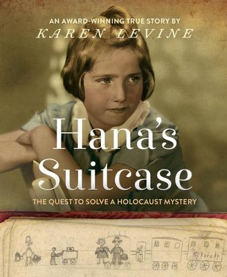Hana's Suitcase: The Quest to Solve a Holocaust Mystery - eBook  -     By: Karen Levine
