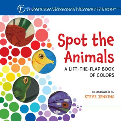 Spot the Animals: A Lift-the-Flap Book of Colors  -     By: American Museum of Natural History