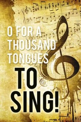 O For A Thousand Tongues to Sing Hymn Bulletin (Package of 50)  -