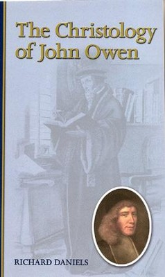 The Christology of John Owen  -     By: Richard Daniels