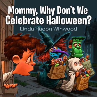 Mommy, Why Don't We Celebrate Halloween? - eBook  -     By: Linda Winwood