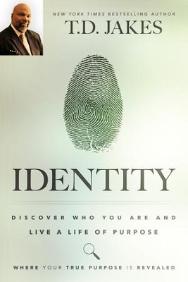 Identity: Discover Who You Are and Live a Life of Purpose - eBook  -     By: T.D. Jakes