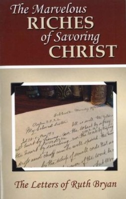 The Marvelous Riches of Savoring Christ  -     By: Ruth Bryan