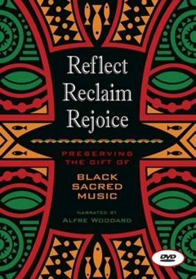 Reflect, Reclaim, Rejoice: Preserving the Gift of Black Sacred Music - DVD  -     By: Safiyah Fosua, Cynthia Wilson