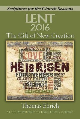 The Gift of New Creation - Large Print: A Lenten Study Based on the Revised Common Lectionary - eBook  -     By: Thomas Ehrich