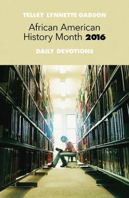 African American History Month Daily Devotions 2016 - eBook  -     By: Telley L. Gadson