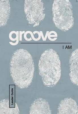 Groove Bible Studies: I Am Leader Guide - eBook  -     By: Tony Akers