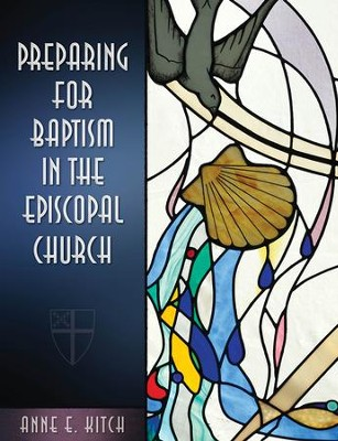 Preparing for Baptism in the Episcopal Church - eBook  -     By: Anne E. Kitch