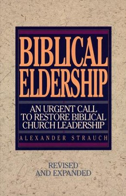 Biblical Eldership   -     By: Alexander Strauch