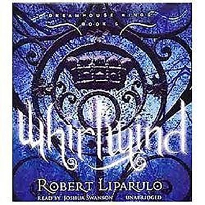 Whirlwind, The Dreamhouse Kings Series #5 - unabridged audiobook on CD  -     Narrated By: Joshua Swanson     By: Robert Liparulo