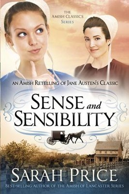 Sense and Sensibility: An Amish Retelling of Jane Austen's Classic - eBook  -     By: Sarah Price
