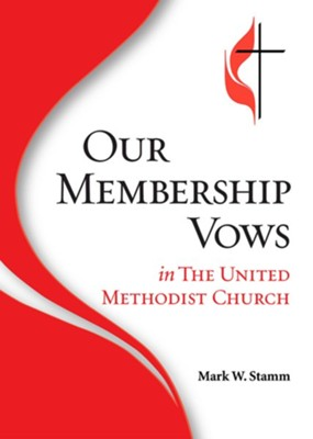 Our Membership Vows in The United Methodist Church  -
