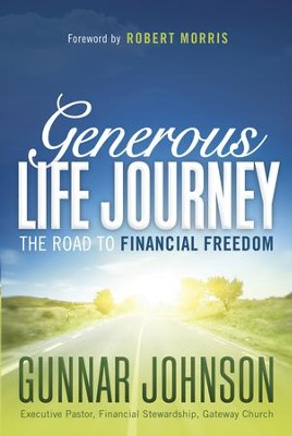 Generous Life Journey: The Road to Financial Freedom - eBook  -     By: Gunnar Johnson
