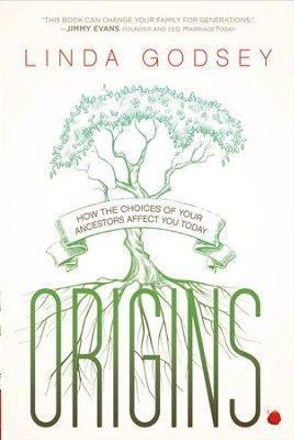 Origins: How the Choices of Your Ancestors Affect You Today - eBook  -     By: Linda Godsey