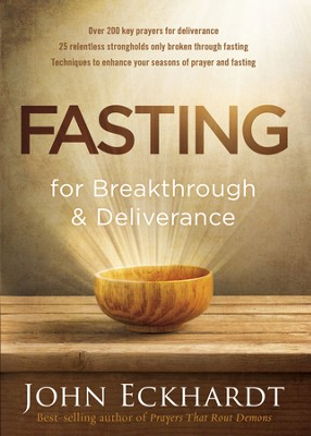 Fasting for Breakthrough and Deliverance: Pray. Believe. Receive. - eBook  -     By: John Eckhardt