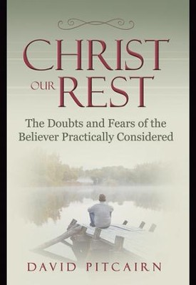 Christ Our Rest  -     By: David Pitcairn