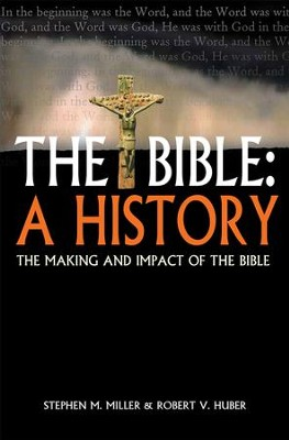 The Bible: A History: The making and impact of the Bible - eBook  -     By: Stephen M. Miller