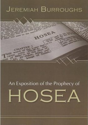 An Exposition of the Prophecy of Hosea  -     By: Jeremiah Burroughs