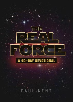 The Real Force: A Forty Day Devotional - eBook  -     By: Paul Kent