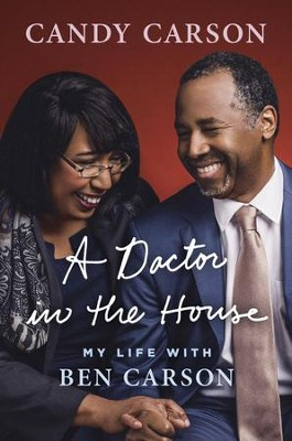 A Doctor in the House: My Life with Ben Carson - eBook  -     By: Candy Carson