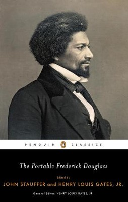The Portable Frederick Douglass / Digital original - eBook  -     Edited By: Henry Louis Gates, John Stauffer     By: Frederick Douglass