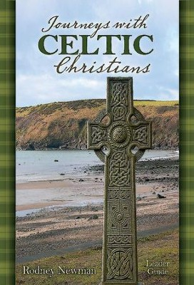 Journeys with Celtic Christians Leader Guide - eBook  -     By: Rodney Newman
