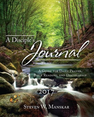 A Disciple's Journal 2017: A Guide for Daily Prayer, Bible Reading, and Discipleship  -