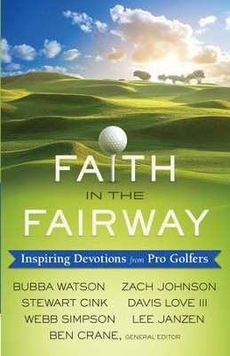 Faith in the Fairway: Inspiring Devotions from Pro Golfers - eBook  -     Edited By: Ben Crane     By: Ben Crane(Ed.)