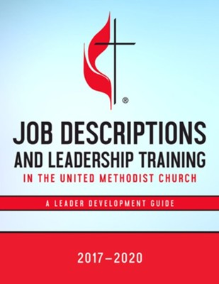 Job Descriptions For Leadership Training 2017-2020: In The United Methodist Church  -