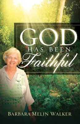 God Has Been Faithful - eBook  -     By: Barbara Melin Walker