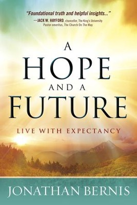 A Hope and a Future: Live With Expectancy - eBook  -     By: Jonathan Bernis