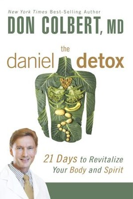 The Daniel Detox: Revitalize Your Body and Spirit in 21 Days - eBook  -     By: Don Colbert M.D.