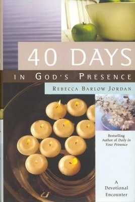 40 Days In God's Presence                          -     By: Rebecca Barlow Jordan