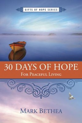 30 Days of Hope for Peaceful Living - eBook  -     By: Mark Bethea