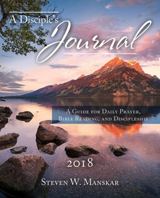 A Disciple's Journal 2018: A Guide for Daily Prayer, Bible Reading, and Discipleship  -     By: Steven W. Manskar