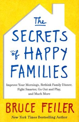 The Secrets of Happy Families  -     By: Bruce Feiler