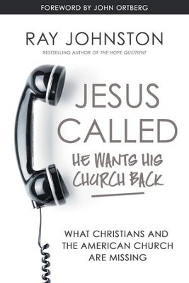Jesus Called - He Wants His Church Back: What Christians and the American Church are Missing - eBook  -     By: Ray Johnston