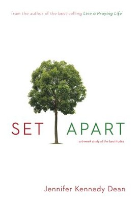 Set Apart: A 6-Week Study of the Beatitudes - eBook  -     By: Jennifer Kennedy Dean