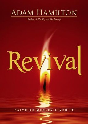Revival: Faith As Wesley Lived It   -     By: Adam Hamilton
