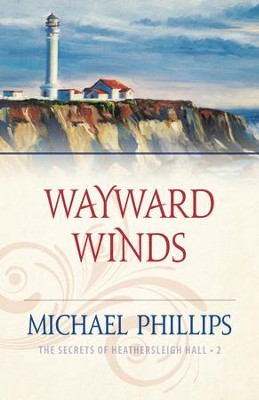 Wayward Winds (The Secrets of Heathersleigh Hall Book #2) - eBook  -     By: Michael Phillips