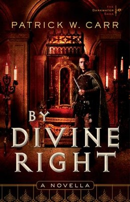 By Divine Right (The Darkwater Saga): A Novella - eBook  -     By: Patrick W. Carr