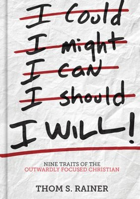 I Will: Nine Traits of the Outwardly Focused Christian - eBook  -     By: Thom S. Rainer